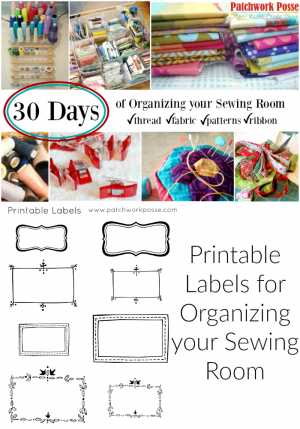 organize your sewing room and creative space. 30 days of ideas and inspiration www.patchworkposse.com printable sewing labels