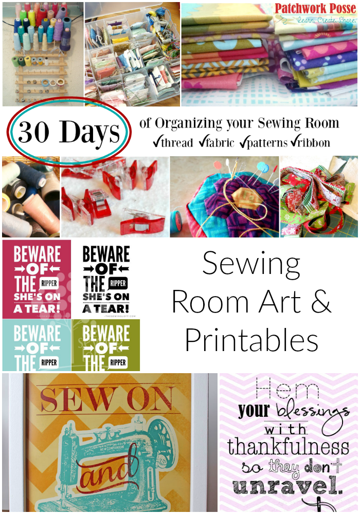 organize your sewing room and creative space. 30 days of ideas and inspiration www.patchworkposse.com sewing room art and printables