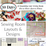 organize your sewing room and creative space. 30 days of ideas and inspiration www.patchworkposse.com sewing room layout and design