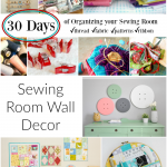organize your sewing room and creative space. 30 days of ideas and inspiration www.patchworkposse.com storage sewing room wall decor