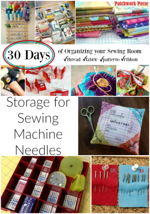 organize your sewing room and creative space. 30 days of ideas and inspiration www.patchworkposse.com storage ideas for sewing machine needles