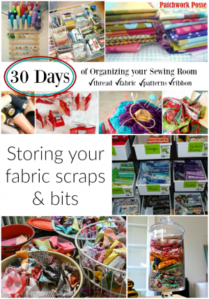 organize your sewing room and creative space. 30 days of ideas and inspiration www.patchworkposse.com storing your fabric scraps and bits