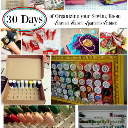 organize your sewing room and creative space. 30 days of ideas and inspiration www.patchworkposse.com