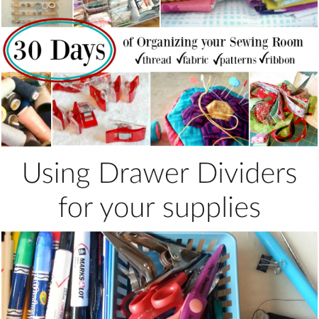 organize your sewing room and creative space. 30 days of ideas and inspiration www.patchworkposse.com using drawer dividers for your supplies