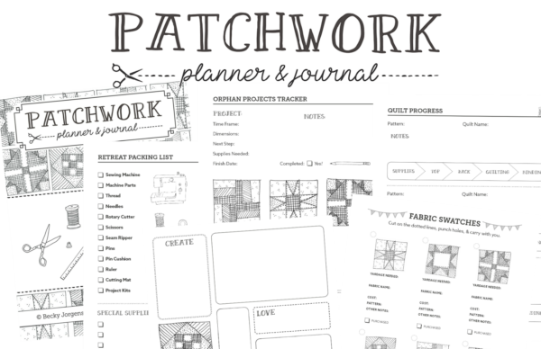 Patchwork planner & journal. Over 30 pages you can customize and use for your sewing and quilting projects! visit www.patchworkplanner.com to pick up your copy.