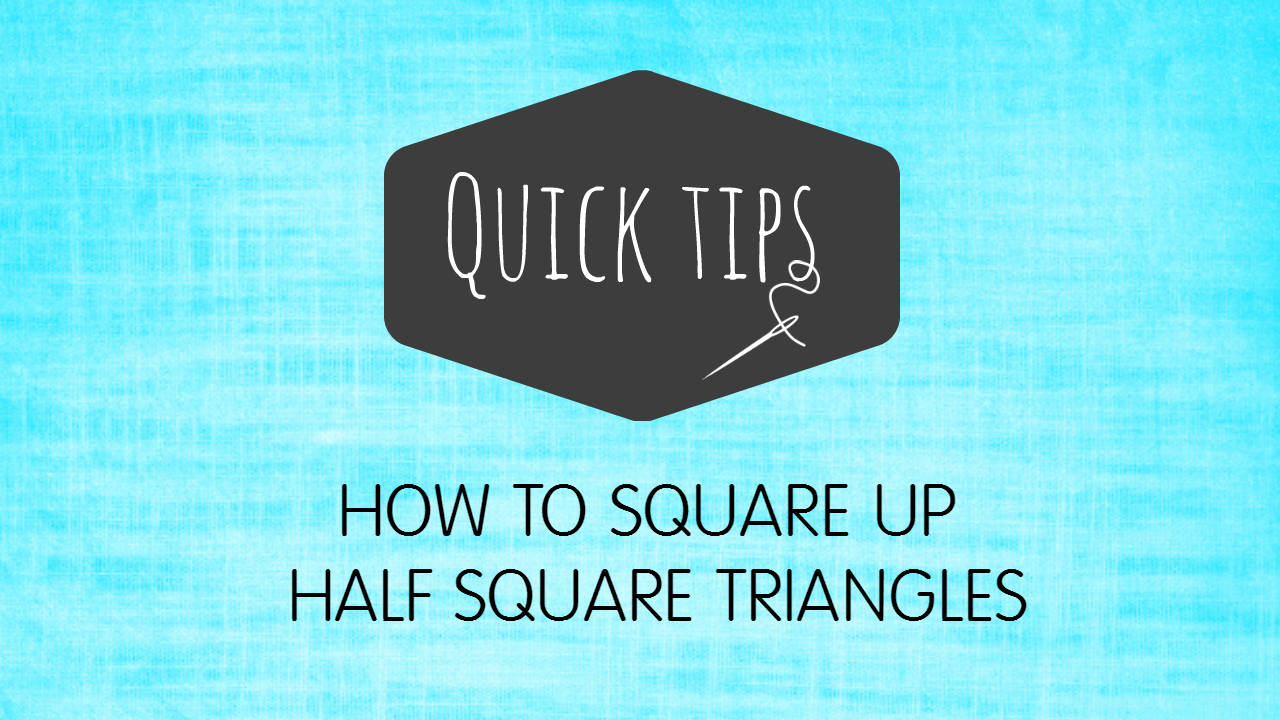 How To Square Up Half Square Triangles – Video