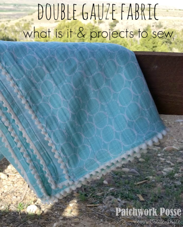 double gauze fabric - what is it? and projects you can sew with it