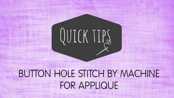 BUTTONHOLE stitch for applique video tutorial