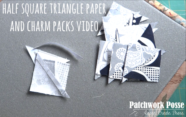 charm packs and half square triangle papers video tutorial