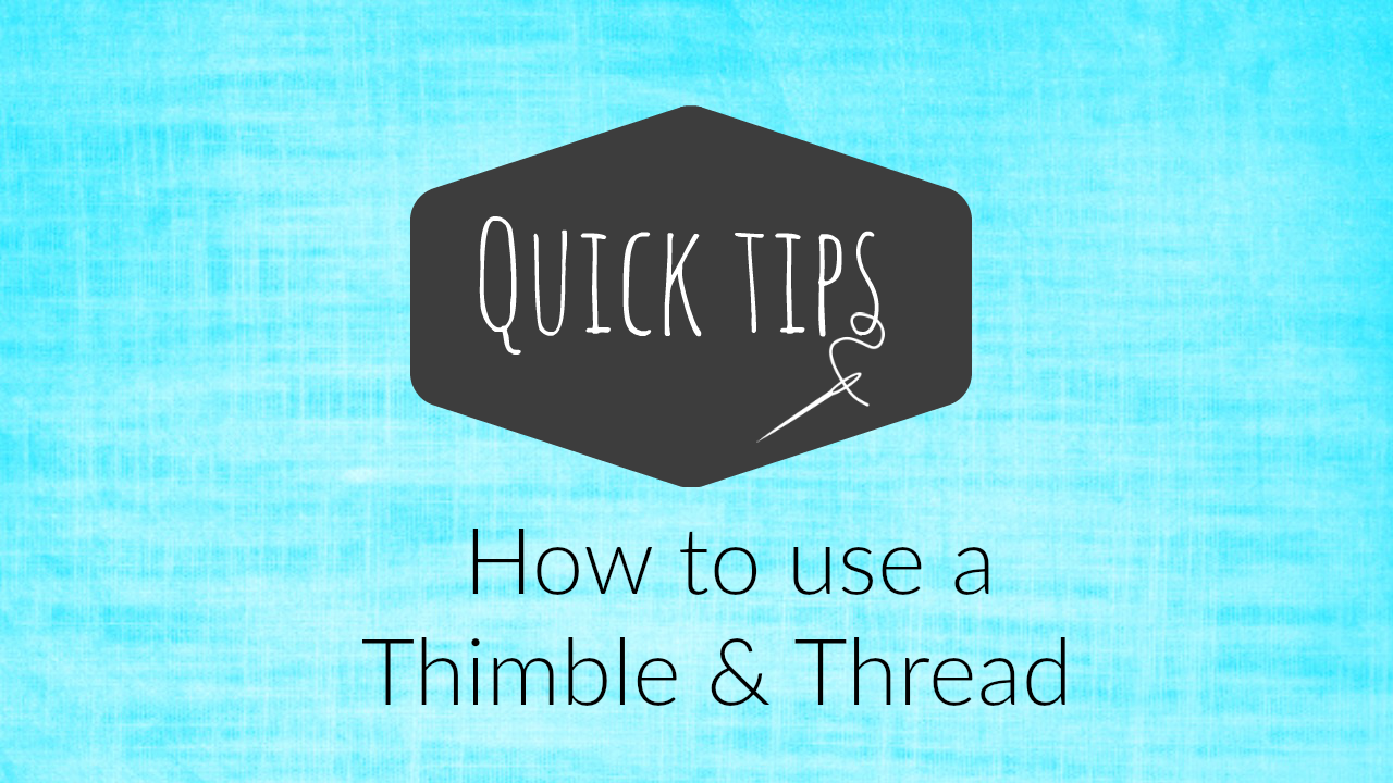 How To Use A Thimble Video Tutorial