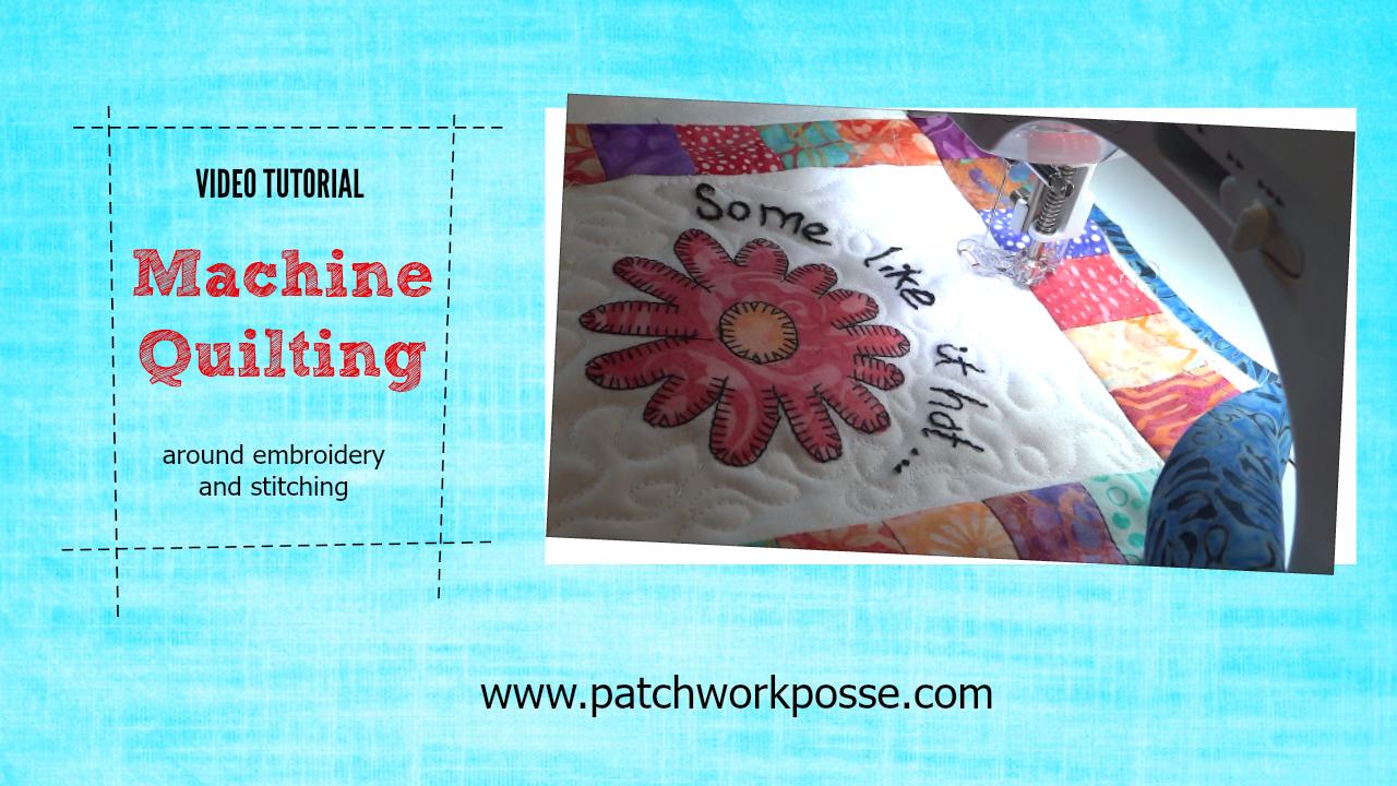 Machine Quilting Around Embroidery Video Tutorial