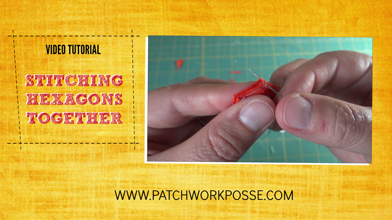 Video – How To Hand Stitch Hexagons Together