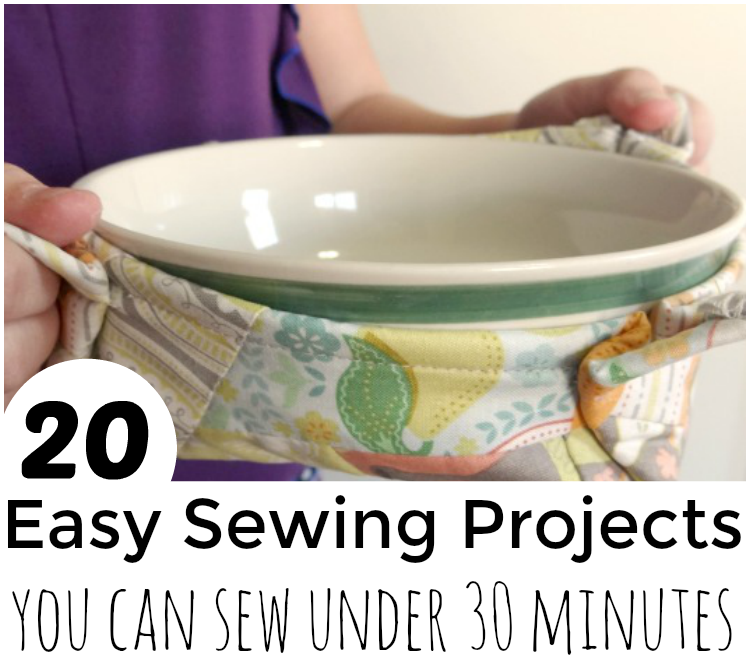 30 Minute Sewing Projects For When You Need Something Sewn Quick!