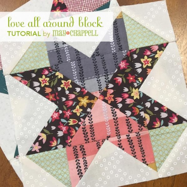 love all around quilt block tutorial with may chappell free quilt block pattern. sew one for each act of kindness this year.