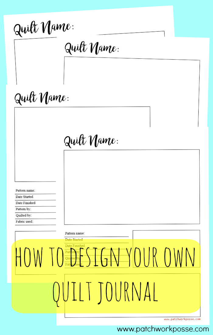 how to design your own quilt journal. great idea and free printable I can save and print whenever.
