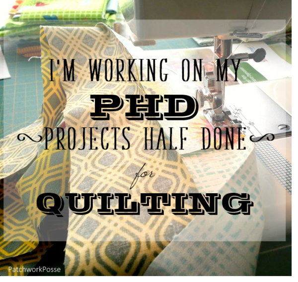 I'm working on my PHD - projects half done for Quilting  That's me!  quilt meme
