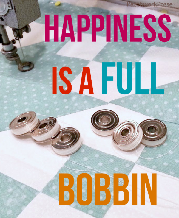 Sewing meme Happiness is a full bobbin.  It's so right!