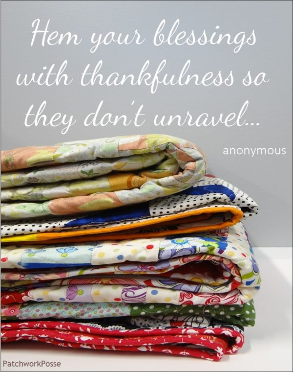 Hem your blessings with thankfulness so they don't unravel.... quilt meme