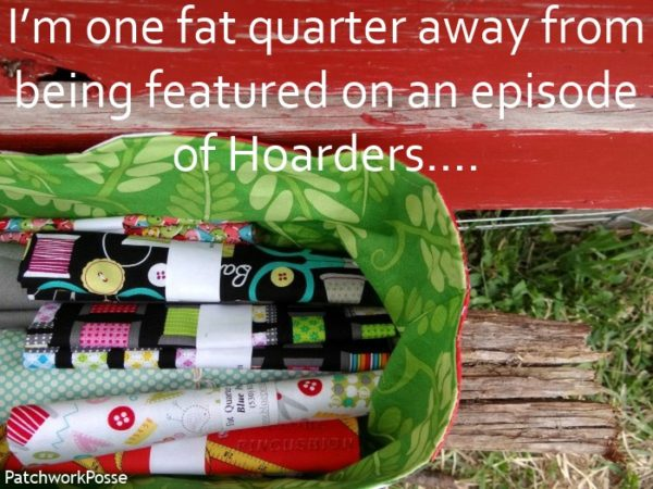 I'm one fat quarter away from being featured on an episode of hoarders.... yes I am!!!
