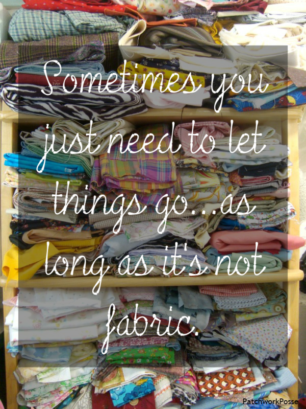 Sometimes you just need to let things go...as long as it's not fabric. sewing meme I love this!