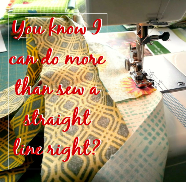 You know I can do more than sew a straight line right?  sewing machine meme