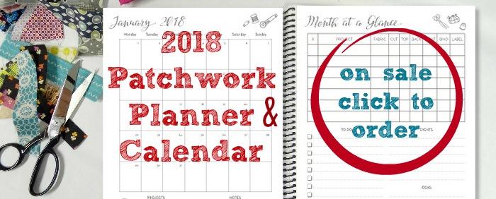 2018 Patchwork Planner & Calendar - on sale for $16.99 till midnight Monday!