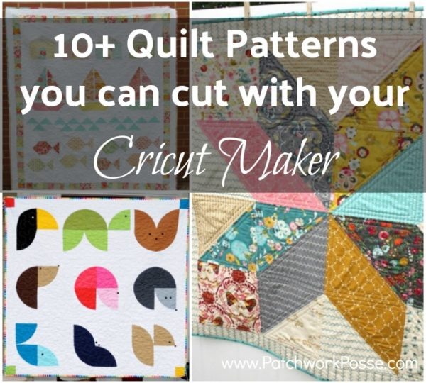 10 plus quilt patterns you can cut with your cricut maker