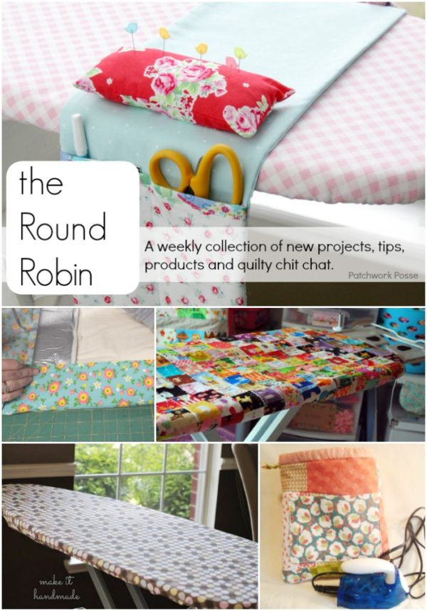 the Round Robin edition 6- all about irons and iron boards. love the patchwork one and organizing ideas!