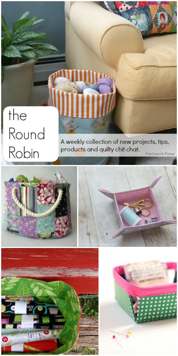 the Round Robin Edition 11 -Keeping Organized with Fabric Bins and Buckets