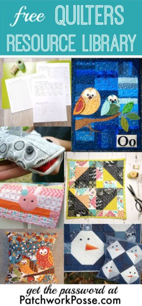 free quilters resource library- get the password at patchwork posse for access to quilting printables, projects, quilts, and more!