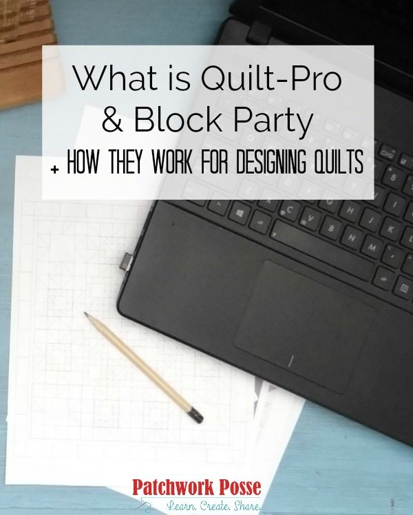 What is Quilt-Pro and Block Party and how they work for designing quilts & why you need it! Plus,  a discount to purchase the program!