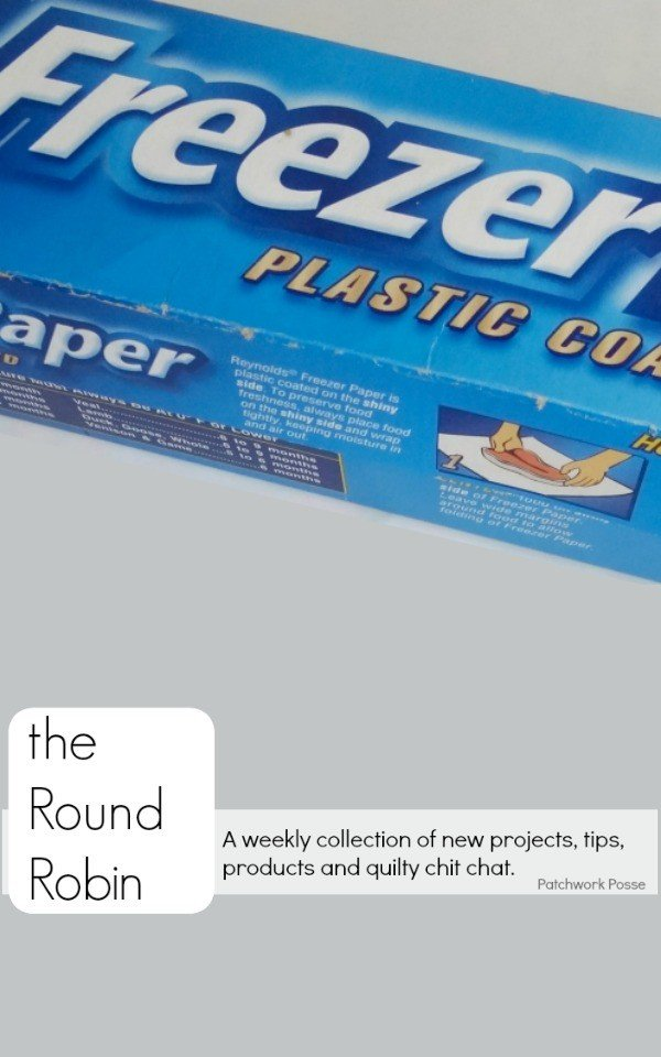 The Round Robin Edition 26 – Freezer Paper And It's Many Uses!