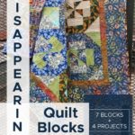 The Disappearing Quilt Blocks & Patterns e-book will show you how to have some fun with basic and simple quilt blocks! #quiltblocks #quiltpatterns #quilting