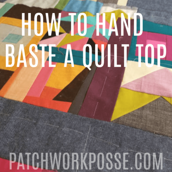 HAND BASTE A QUILT TOP TUTORIAL