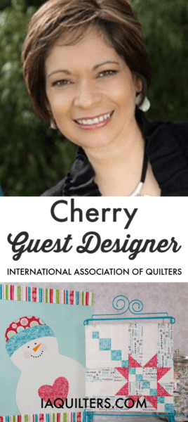CHERRY IS THE GUEST DESIGNER FOR THE INTERNATIONAL ASSOCIATION OF QUILTERS. LOVE HER PATTERNS! IAQUILTERS.COM