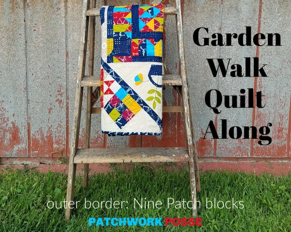 Garden Walk Quilt Along – July