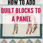 Learn how to add quilt blocks to a panel. Super quick and cute!