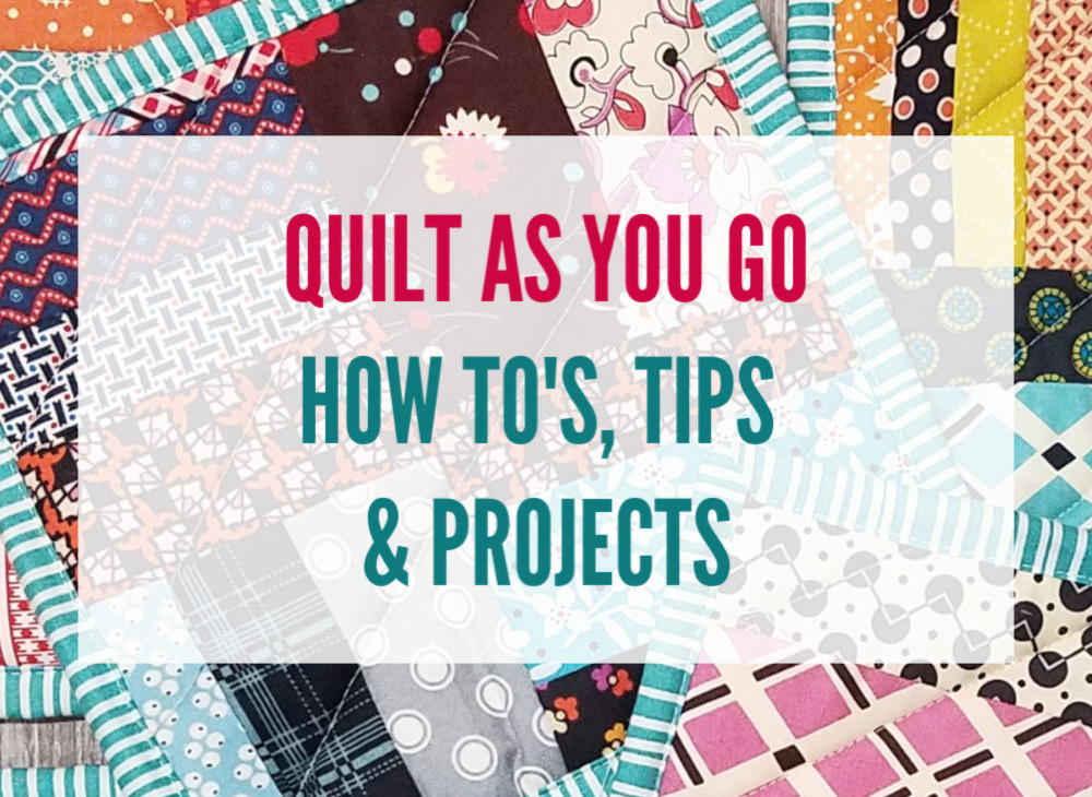 Read to learn the quilt as you go techinque? You'll find all the resources for the method here plus tutorials for bags, pillows, quilts, tablerunners and more!