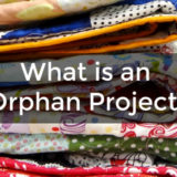 What is an Orphan Quilt Block or Projects?