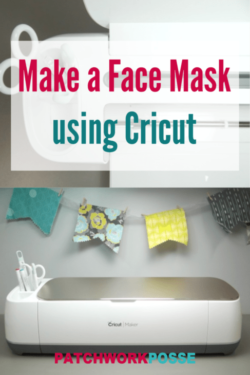 Make A Face Mask With Cricut Patchwork Posse